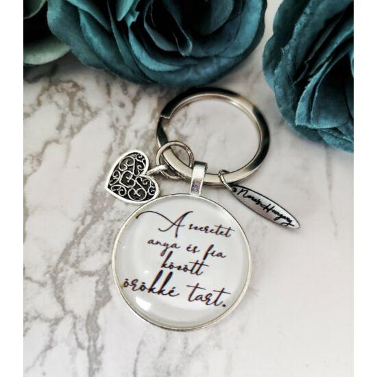 A szeretet anya és fia között örökké tart feliratos kulcstartó