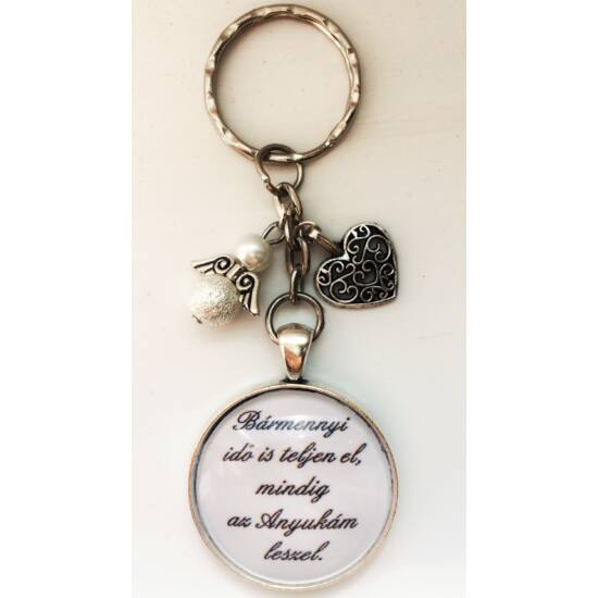 """""""Bármennyi idő is teljen el,mindig az Anyukám leszel"""" feliratos kulcstartó"""