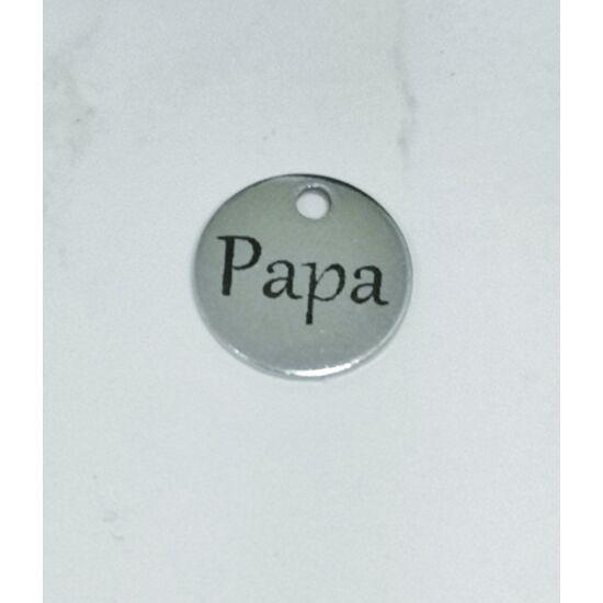 Papa feliratos acél medálka (csak kulcstartóhoz/ékszerhez rendelhető)