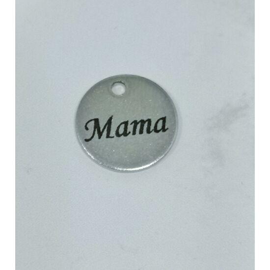 Mama feliratos acél medálka (csak kulcstartóhoz/ékszerhez rendelhető)
